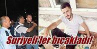 Beyşehir#039;de Suriyeli#039;ler bıçakla saldırdı: 2 ölü var