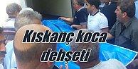 Bursa#039;da kıskanç koca dehşet saçtı