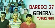 Darbeci generellare jet tutuklama: Tehlike geçti mi?