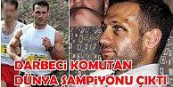 Darbeci Üsteğmen Ali Sarıbey dünya şampiyonu çıktı