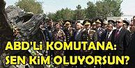 Erdoğan#039;dan ABD#039;li komutana: Sen kim oluyorsun!