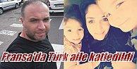 Fransa#039;da Türk aileye korkunç infaz: Anne ve çocukları boğularak öldürüldü