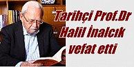Halil İnalçık vefat etti, Türk Tarihi Kutbu#039;nu ebediyete uğurluyor