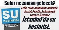 İstanbul#039;da su kesintisi; Sular Ne Zaman Gelecek?