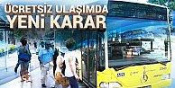 İstanbul#039;da ücretsiz ulaşım devam edecek