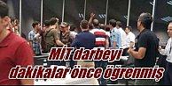 MİT Askeri Darbe'yi saat 16.00'da haber almış