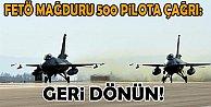 TSK#039;dan FETÖ mağduru 500 pilota: Geri dönün