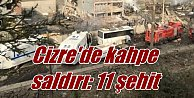 Cizre#039;de kahpe saldırı: 11  şehit 70 yaralı var