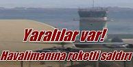 Diyarbakır Havalimanı#039;na roket saldırısı yaralılar var