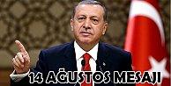 Erdoğan#039;dan #039;14 Ağustos#039; mesajı