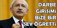 Kılıçdaroğlu: Bu darbe girişimi bize bir şey öğretti