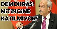 Kılıçdaroğlu#039;nun mitinge katılmama nedeni Erdoğan