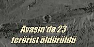 Avaşin#039;e akşam ziyareti; 23 terörist öldürüldü
