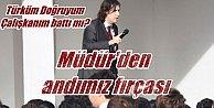 Türküm Doğruyum Çalışkanım#039;dan rahatsız olan müdüre tepki