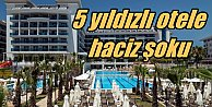 5 yıldızlı otelde haciz skandalı: 650 turist başka otellere gönderildi