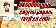 AKSilahlanma çağrısını yapan FETÖ#039;cü çıktı