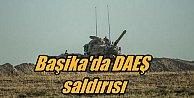 DAEŞ Başika'da Türk üssüne saldırdı
