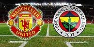 Fenerbahçe Manchester United deplasmanında