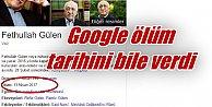 Fethullah Gülen#039;in ölüm tarihi; Google Gülen#039;i gömdü