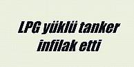 LPG yüklü tanker patladı: Nusaybin faciadan döndü