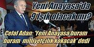 AK Parti#039;nin hazırladığı Anayasa buram buram milliyetçilik kokacakmış