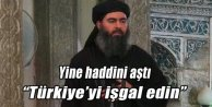 """Bağdani """"Türkiye'yi işgal edin"""""""