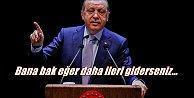 Erdoğan sert konuştu! İleri giderseniz bu sınır kapıları da açılır...