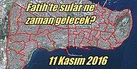 Fatih'te sular ne zaman gelecek? 11 Kasım 2016