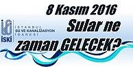 Kadıköy, Beykoz ve Sultanbeyli'de Sular ne zaman gelecek? 8 Kasım 2016