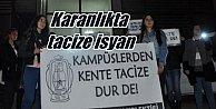 Karanlık yollarda tacize uğrayan üniversiteli kızlar isyan etti