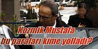 Kozmik Mustafa'nın gizemli para havalesi araştırılıyor