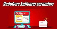 Vodafone kullanıcı yorumları; Bu hataya düşmeyin