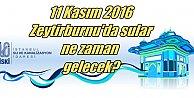 Zeytinburnu'da sular ne zaman gelecek? 11 Kasım 2016