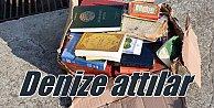 Denize Kuran-ı Kerim ve dini kitapları attılar