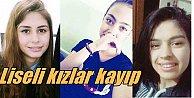 Liseli Kızlar kayıp: Polis kayıp liseli kızları arıyor, aileleri perişan