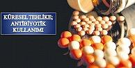 Sağlık#039;ta küresel tehlike: Antibiyotik kullanımı
