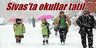 Sivas'ta okullar tatil; Kar yağışı Sivas'ta okulları tatil ettirdi
