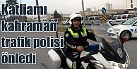 Bayraklı'da katliamı, kahraman trafik polisi önledi
