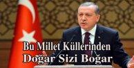 """Cumhurbaşkanı Erdoğan Bu millet küllerinden doğarak sizleri boğar"""""""