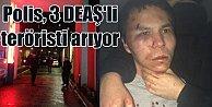 Polis, Reina katliamcısının oğlunu kaçıran DEAŞ#039;lıların peşinde