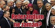 Referandum ne zaman yapılacak; Referandum tarihi belli oldu