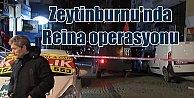Reina saldırganı için Zeytinburnu'nda operasyon
