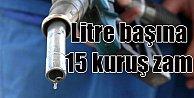 Son dakika zam; Benzin ve motorine büyük zam