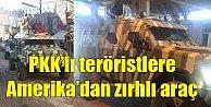 Amerika#039;dan PKK#039;lı teröristlere zırhlık araç desteği