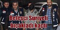 Beleşçi Suriyeli dehşeti: 2 kişiyi bıçakladılar