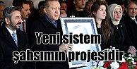 Erdoğan; Cumhurbaşkanlığı sistemi şahsımın projesidir