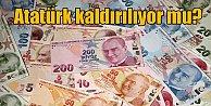 Paradan Atatürk#039;ün resimleri kaldırılıyor mu? Bakan açıkladı...