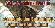 Sultanahmet#039;te define tüneli; Camiye 200 metre yaklaşmışlar
