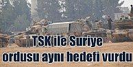 Türk Ordusu ile Suriye Ordusu ilk kez aynı hedefleri vurdu