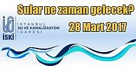 İstanbul#039;da su kesintisi, Sular ne zaman gelecek? 28 Mart 2017